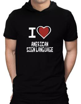 I Love American Sign Language Hooded T-Shirt - Mens