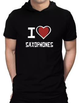 I Love Saxophones Hooded T-Shirt - Mens