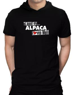 At Least My Alpaca Loves Me ! Hooded T-Shirt - Mens