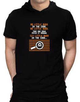 99 Little bugs in the code take one down patch it around Hooded T-Shirt - Mens