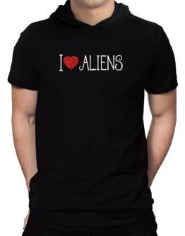 I love Aliens cool style Hooded T-Shirt - Mens