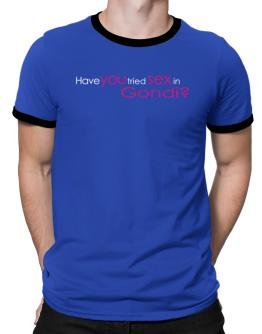 Have You Tried Sex In Gondi? Ringer T-Shirt