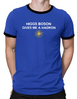 Higgs boson gives me a hadron Ringer T-Shirt