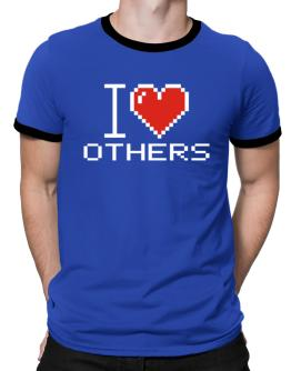 I love Others pixelated Ringer T-Shirt