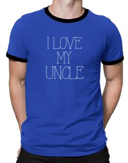 I love my Auncle Ringer T-Shirt