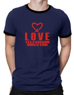 Love Television Director cool style Ringer T-Shirt