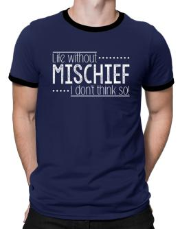 Life without Mischief I don