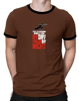 Television Director by day ninja by night Ringer T-Shirt