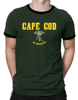 Cape Cod Is Health Ringer T-Shirt
