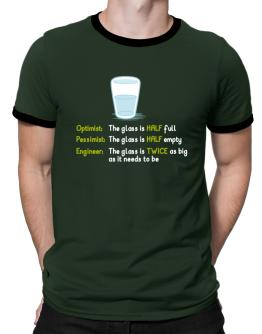 Optimist pessimist engineer glass problem Ringer T-Shirt