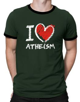 I love Atheism chalk style Ringer T-Shirt