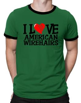 I Love American Wirehairs - Scratched Heart Ringer T-Shirt