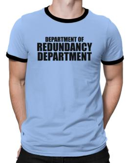 Department Of Redundancy Department Ringer T-Shirt
