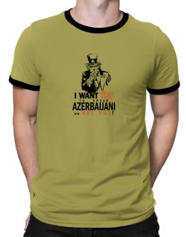 I Want You To Speak Azerbaijani Or Get Out! Ringer T-Shirt