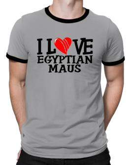 I Love Egyptian Maus - Scratched Heart Ringer T-Shirt
