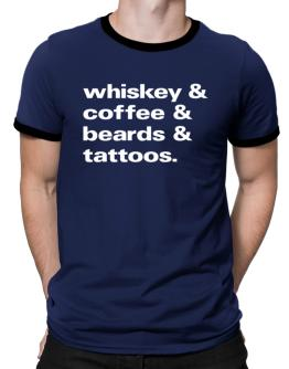 Whiskey coffee beards and tattoos Ringer T-Shirt