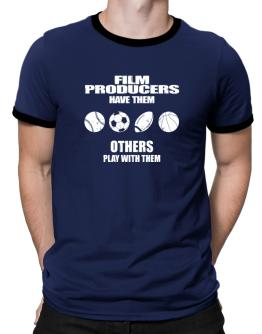 Film Producers have them others play with them Ringer T-Shirt