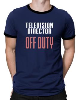 Television Director off duty Ringer T-Shirt