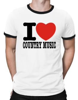 I Love Country Music Ringer T-Shirt