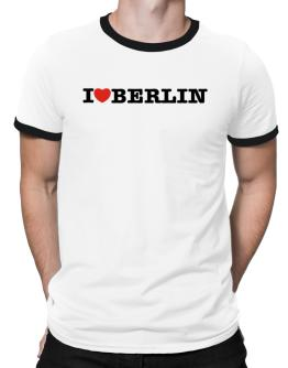 I Love Berlin Ringer T-Shirt