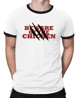 Beware Of The Chicken Ringer T-Shirt
