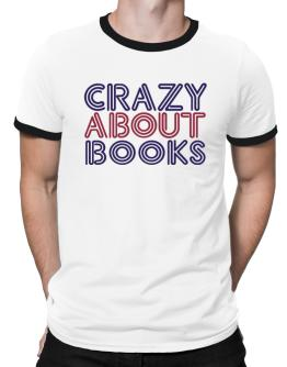 Crazy About Books Ringer T-Shirt
