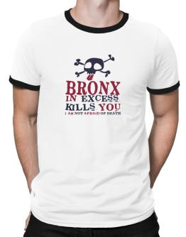 Bronx In Excess Kills You - I Am Not Afraid Of Death Ringer T-Shirt