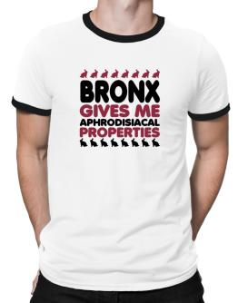 Bronx Gives Me Aphrodisiacal Properties Ringer T-Shirt