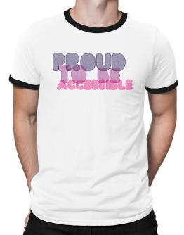 Proud To Be Accessible Ringer T-Shirt