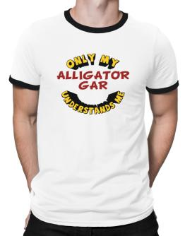 Only My Alligator Gar Understands Me Ringer T-Shirt