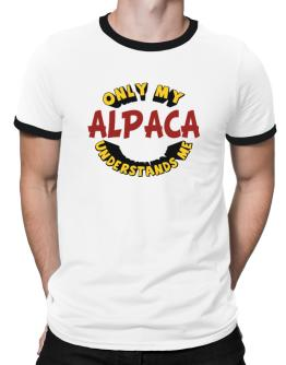 Only My Alpaca Understands Me Ringer T-Shirt