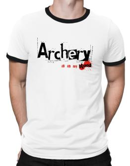 Archery Is In My Blood Ringer T-Shirt