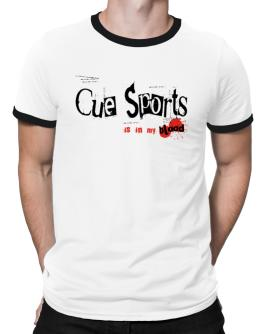 Cue Sports Is In My Blood Ringer T-Shirt