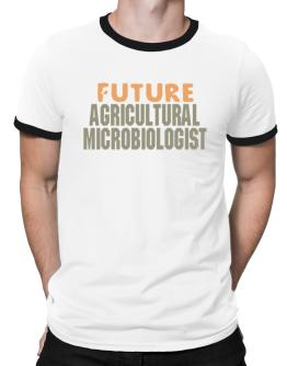 Future Agricultural Microbiologist Ringer T-Shirt