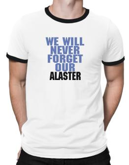 We Will Never Forget Our Alaster Ringer T-Shirt