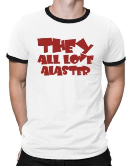They All Love Alaster Ringer T-Shirt