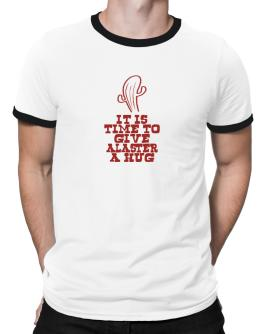It Is Time To Give Alaster A Hug Ringer T-Shirt