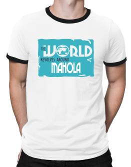 The World Revolves Around Mahola Ringer T-Shirt