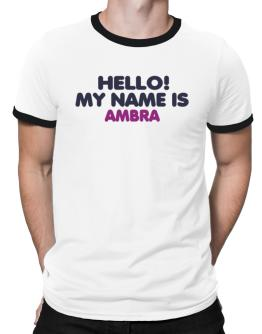 Hello! My Name Is Ambra Ringer T-Shirt