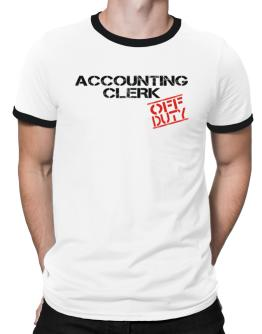 Accounting Clerk - Off Duty Ringer T-Shirt