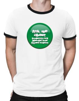 Ask Me About Industrial Medicine Specialist Ringer T-Shirt
