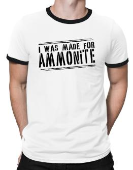 I Was Made For Ammonite Ringer T-Shirt