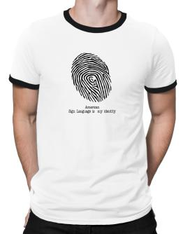 American Sign Language Is My Identity Ringer T-Shirt