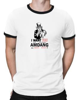 I Want You To Speak Amdang Or Get Out! Ringer T-Shirt