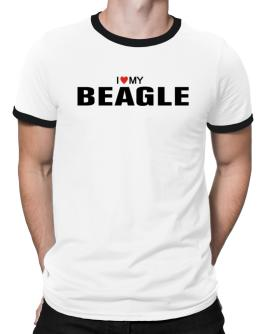 I Love My Beagle Ringer T-Shirt