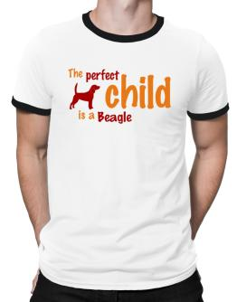 The Perfect Child Is A Beagle Ringer T-Shirt