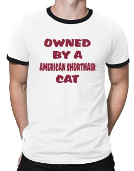 Owned By S American Shorthair Ringer T-Shirt