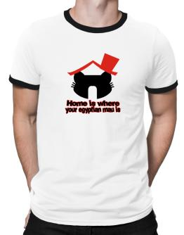 Home Is Where Egyptian Mau Is Ringer T-Shirt