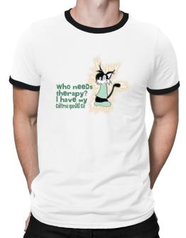 Who Needs Therapy? I Have My California Spangled Cat Ringer T-Shirt
