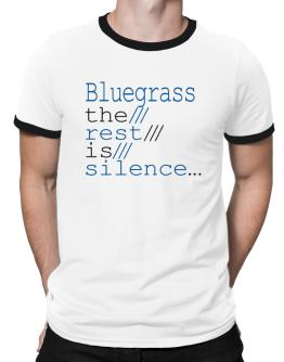 Bluegrass The Rest Is Silence... Ringer T-Shirt